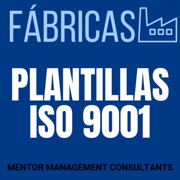 Fábricas - Plantillas ISO 9001 - Mentor Management Consultants